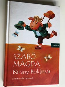 Bárány Boldizsár by Szabó Magda / Szalma Edit rajzaival / Európa könyvkiadó 2010 (9789630783439)