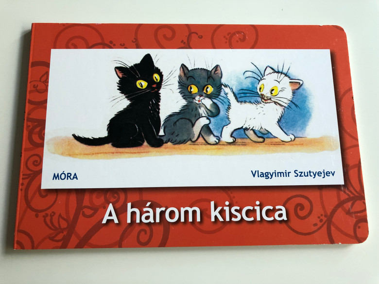 A három kiscica by Vlagyimir Szutyejev / Hungarian language Board book about three cats / Móra könyvkiadó 2016 (9789634155331)