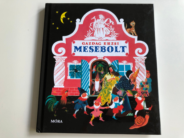 Mesebolt by Gazdag Erzsi / Hungarian stories in poem / Móra könyvkiadó 2018 (9789634158905)