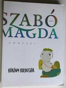 Bárány Boldizsár by Szabó Magda / Illustrations Kismarty-Lechner Zita / Móra könyvkiadó 2016 (9789634153276)