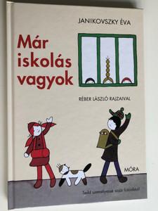 Már Iskolás vagyok by Janikovszky Éva / Illustrations Réber László / Tedd személyessé saját fotóiddal! (9789634152699)