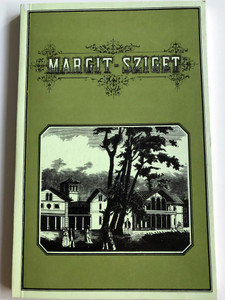 Margit-Sziget by Törs Kálmán / Hungarian language presentation book about the Margit-Sziget bath and resort / Athenaeum 1872 (9635643535)
