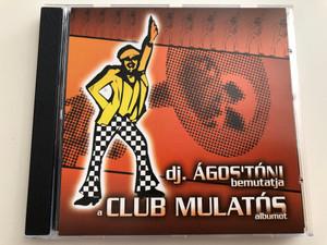 Dj. Ágos'tóni bemutatja a Club Mulatós albumot / Audio CD 2005 / EMI / PMR 3469132 (0094634691321)