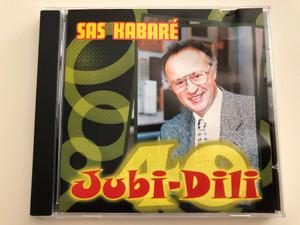 Sas Kabaré / 40 Jubi-Dili / Sas József cabaret / Közreműködik: Mikroszkóp zenekar / Audio CD / 07062 RNR (5998557170626)