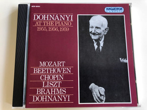 Dohnányi At the piano 1955, 1956, 1959 / Mozart, Beethoven, Chopin, Liszt, Brahms, Dohnányi / Hungaroton Classic Audio CD 1993 / HCD 12085 (5991811208523)