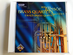 Wilhelm Ramsöe - Brass Quartets Nos. 1, 2, 4, 5 / Ewald Brass Quintet / Hungaroton Classic Audio CD 2006 / HCD 32351 (5991813235121)