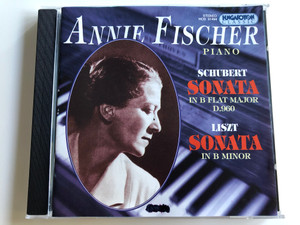 Schubert Sonata in B Flat Major D.960 / Liszt Sonata in B minor / Annie Fischer piano / Hungaroton Classic Audio CD 1995 / HCD 31494 (5991813149428)