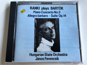 Ránki Plays Bartók - Piano Concerto No. 3, Allegro barbaro - Suite Op.14 / Hungarian State Orchestra János Ferencsik / Hungaroton Audio CD 1988 / HCD 31036 (HCD31036)