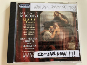 Mass in F major - Mihály Mosonyi / Graduale, Offertorium, Pater noster, Ave verum, Ave Maria / Liszt Ferenc Chorus and Orchestra (Amsterdam) / Conducted by Peter Scholcz / Hungaroton Audio CD 1999 / HCD 31826 (5991813182623.)