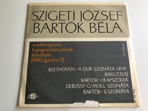 Szigeti József*, Bartók Béla* – Washingtoni Hangversenyének Felvétele, 1940. április 13. / 2x LP, (LPX 11373-74 )