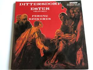 Dittersdorf - Ester oratorio / Ferenc Szekeres / 2x LP Stereo-Mono / Hungaroton SLPX 11745-46 (SLPX1745-46)