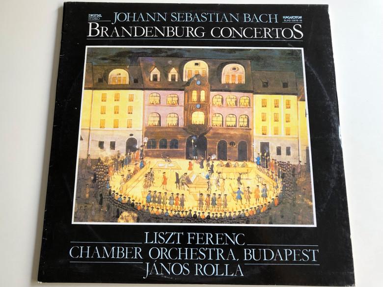Johann Sebastian Bach - Brandenburg Concertos / 2 x LP, Stereo / Liszt Ferenc Chamber Orchestra, Budapest / Conducted by János Rolla / Hungaroton 1987 / SLPD 12518-19