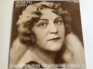 Németh Mária szoprán - Nagy magyar előadóművészek / Verdi, Wagner, Mozart, Oberon, Goldmark / Hungaroton 1978 / LPX 11687, mono (LPX11687)