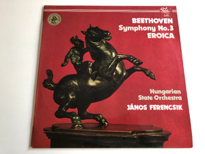 Beethoven - Symphony No. 3, Eroica / Hungarian State Orchestra / Conducted by János Ferencsik / Fidelio FL 3361, Stereo (FL 3361)