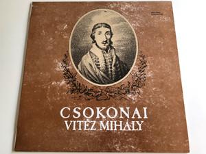 Csokonai Vitéz Mihály / Előadják - Read by: Básti Juli, Papp Zoltán, Szacsvay László / Directed by Török Tamás / Hungaroton 1987 / SLPX 14046 (SLPX14046)