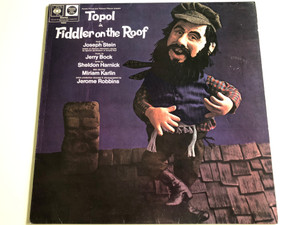 Topol in Fiddler on the Roof / Original London Production by Harold Prince and Richard Pilbrow / book by Joseph Stein / music by Jerry Bock / Directed by Jerome Robbins / Starring Miriam Karlin / CBS 1967 / Stereo 64688 (CBS 64688)