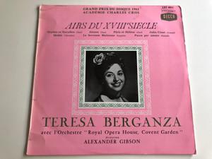 "Airs du XVIIIe Siecle / Teresa Berganza avec l'Orchestre ""Royal Opera House, Covent Garden"" / Conducted by Alexander Gibson / LXT 5611 / Decca"