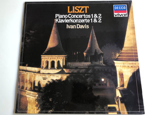 Liszt - Piano Concertos 1 & 2 / Ivan Davis piano / Royal Philharmonic Orchestra / Conducted by Edward Downes / Decca 1981 / 6.42719
