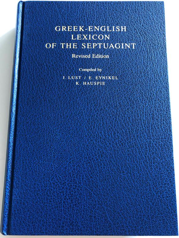 Greek-English Lexicon of the Septuagint / Revised Edition / Compiled by Johan Lust, Erik Eynikel, Katrin Hauspie / Deutsche Bibelgesellschaft / Hardcover 2003 (9783438051240)