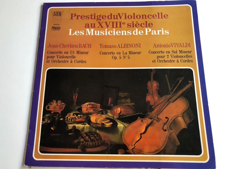 Prestige du Violoncelle au XVIII-e Siecle / Les Musiciens de Paris / Jean Chrétien Bach, Tomaso Albinoni, Antonio Vivaldi / Arion 30A078 / LP, Stereo - mono (ARI30078)