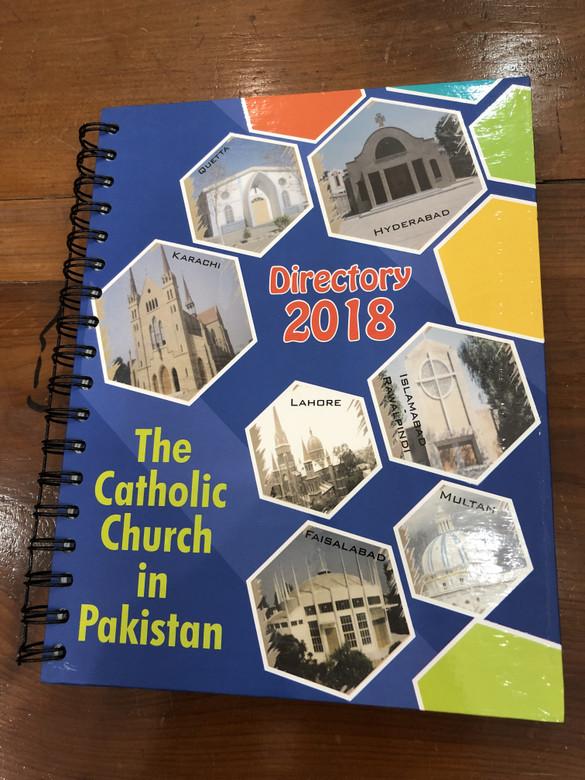 The Catholic Church in Pakistan / Directory 2018 / Karachi, Quetta, Hyderabad, Lahore, Islamabad, Faisalabad, Multan / Catholic Directory of Pakistan Churches / Catholic Bible Commission Pakistan (CBCP-2018)