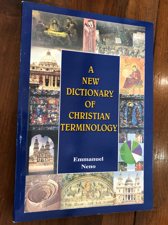 A New Dictionary of Christian Terminology by Emmanuel Neno / Catechetical Centre Karachi 2009