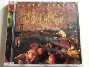 Gergő Borlai - Sausage / Audio CD 2004 / Tom-tom Records TTCD 59 (5999524960578)
