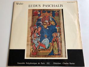 Ludus Paschalis - Ensamble Polyphonique de Paris, Liturgical Easter Play / Valois / Direction: Charles Ravier/ LP, MONO / MB 444