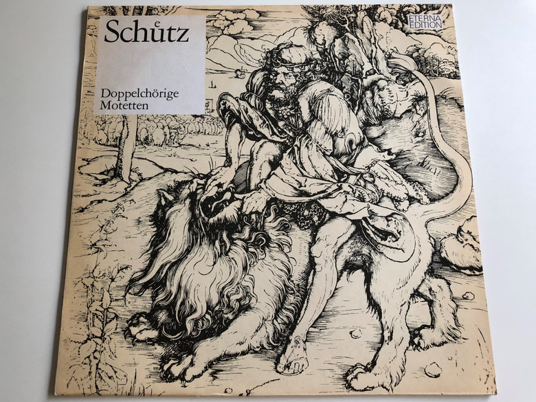Heinrich Schütz: Doppelchörige Motetten / Choir: Dresdner Kreuzchor / Conductor: Rudolf Mauersberger / Organ: Hans Otto / ETERNA LP STEREO / 8 25 691