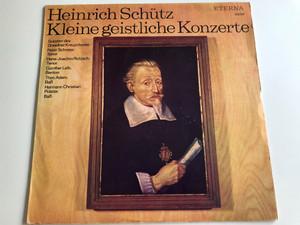 Heinrich Schütz - Kleine Geistliche Konzerte 1968 / Solisten Des Dresdner Kreuzchores, Peter Schreier / Tenor: Hans-Joachim Rotzsch, Gunther Leib / ETERNA LP, 820821