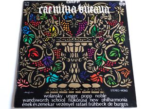 Carmina Burana ORFF / Wolansky Unger Popp Noble Wandsworth School Fiukorusa New Philharmonia / HUNGAROTON LP, STEREO - MONO / SLPX 11649
