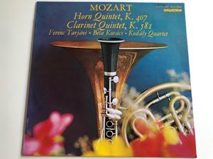 Mozart - Horn Quintet, K. 407, Clarinet Quintet, K.581 / Horn: Ferenc Tarjani / Clarinet: Bela Kovacs / Ensemble: Kodaly Quartet / HUNGAROTON LP STEREO - MONO / SLPX 11828