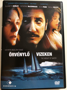 The weight of water DVD 2000 Örvénylő vizeken / Directed by Kathryn Bigelow / Starring: Elizabeth Hurley, Catherine McCormack, Sean Penn, Sarah Polley (5999883749326)