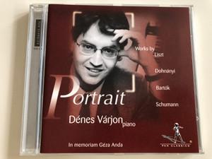 Portrait - Works by Liszt, Dohnányi, Bartók, Schumann / Dénes Várjon piano / In memoriam Géza Anda / Pan Classics 510 140 / Audio CD 2001 (7619990101401)