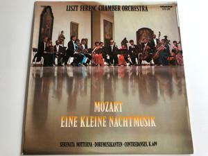 Mozart - Eine Kleine Nachtmusik / Liszt Ferenc Chamber Orchestra / Serenata Notturna - Dorfmusikanten - Contredanses K.609 / HUNGAROTON LP STEREO - MONO / SLPX 11892