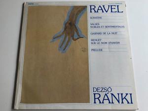 Ravel - Dezső Ránki / Sonatine / Valses Nobles Et Sentimentales / Gaspard De La Nuit / Menuet Sur Le Nom D'Haydn / Prelude / HUNGAROTON LP DIGITAL STEREO / SLPD 12317
