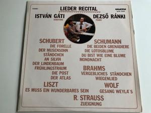 Lieder Recital - István Gáti, Dezső Ránki / Schubert, Schumann, Brahms, Liszt, Wolf, R. Strauss / HUNGAROTON LP STEREO / SLPX 12233