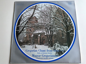 Gregorian Chant From Hungary - Medieval Christmas Melodies / Magyar Gregoriánum / HUNGAROTON LP STEREO - MONO / LPX 11477