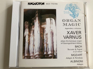 Organ Magic - legendary virtuoso Xaver Varnus plays the baroque organ of Szentgotthárd Abbey / Bach - Toccata & Fugue in D minor / Mozart Adagio & Rondeau / Albinoni - Adagio / Hungaroton BCD 770755 / Audio CD 1992 (BCD 770755)