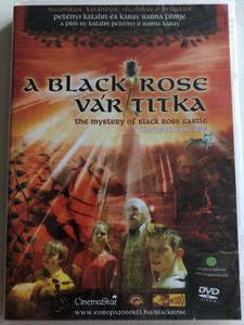 The Mystery of Black Rose Castle DVD 2001 A Black Rose Vár Titka / Hungarian Fantasy film / Directed by Petényi Katalin, Kabay Barna / Starring: Travis Kisgen James Schanzer / Misztikus, Kalandos, Izgalmas és Mágikus (5999884511083)