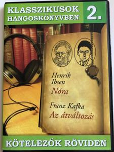 Klasszikusok Hangoskönyvben 2. / Henrik Ibsen: Nóra / Franz Kafka: Az átváltozás / Kötelezők röviden / Classic Writers in Audio 2. / Hungarian Audio CD / ERCD 9002 (5999557440214)