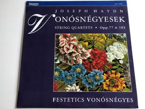 Joseph Haydn - Vonósnégyesek / String Quartets - Opp.77 & 103 / Festetics Vonósnégyes / QUINTANA LP / QUI 103001