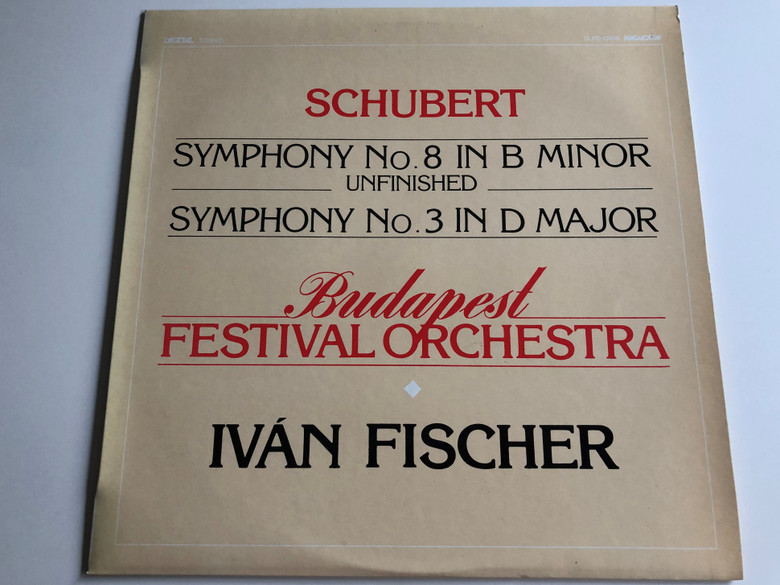 Schubert - Symphony No. 8 In B Minor Unfinished Symphony No. 3 In D Major / Budapest Festival Orchestra / Ivan Fischer / HUNGAROTON LP DIGITAL STEREO / SLPD 12616