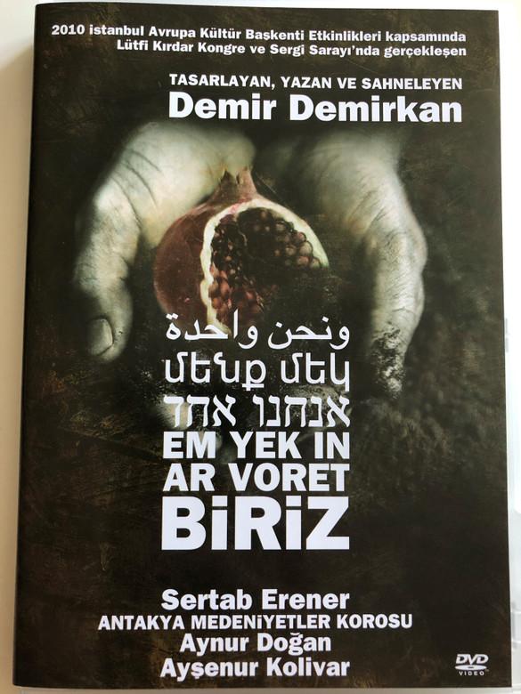 Demir Demirkan - Em Yek in Ar Voret Biriz / Concert DVD 2010 / Sertab Erener, Antakya Medeniyetler Korosu / Aynur Dogan, Aysenur Kolivar (8697333103489)