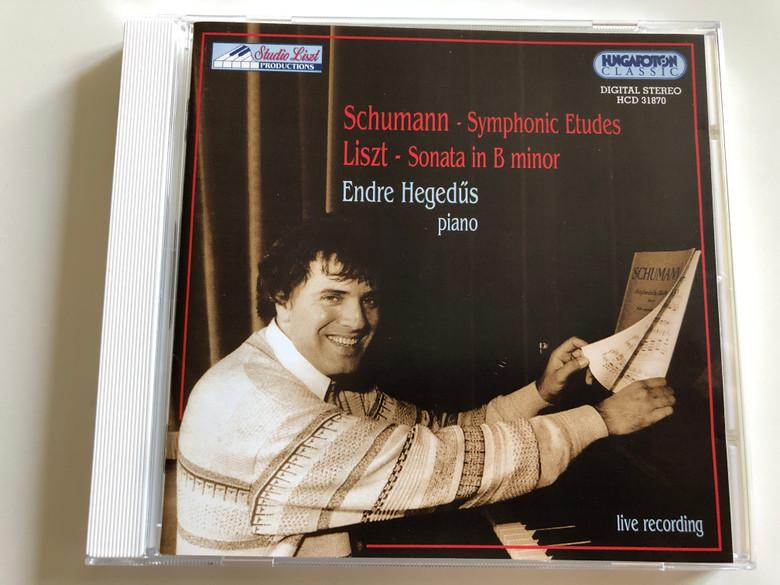 Schumann - Symphonic Etudes, Liszt - Sonata in B minor / Endre Hegedűs, piano / LIVE RECORDING / Hungaroton Classic Audio CD 1999 / HCD 31870 (5991813187024)