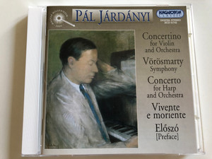 Pál Járdányi - Concertion for Violin and Orchestra / Vörösmarty Symphony / Concerto for Harp and Orchestra / Vivente e moriente - Preface / Hungaroton Classic Audio CD 2000 / HCD 31742 (5991813174222)