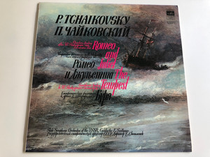 P. Tchaikovsky - Romeo And Juliet, The Tempest / State Symphony Orchestra Of The USSR / Conductor: E. Svetlanov / Мелодия LP STEREO / CM 01939 - 40