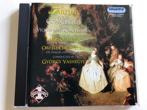Tartini - Four Concertos for Violin and Orchestra / László Paulik violin / Orfeo Orchestra on period instruments - Conducted by György Vashegyi / Hungaroton Classic Audio CD 2002 / HDC 32045 (5991813204523)
