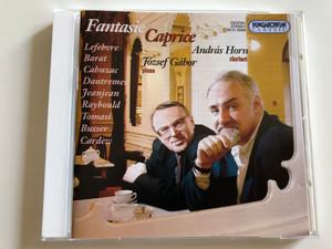 Fantasie Caprice / András Horn clarinet / József Gábor piano / Lefebvre, Barat, Cahuzac, Dautremer, Tomasi, Busser, Cardew / Hungaroton Classic Audio CD 2003 / HCD 32099 (5991813209924)