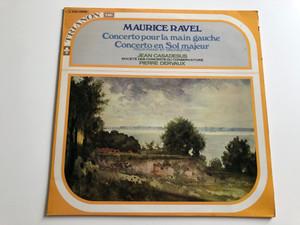Maurice Ravel - Concerto Pour La Main Gauche / Concerto En Sol Majeur / Jean Casadeus, Pierre Dervaux / TRIANON LP / C 045 - 12555